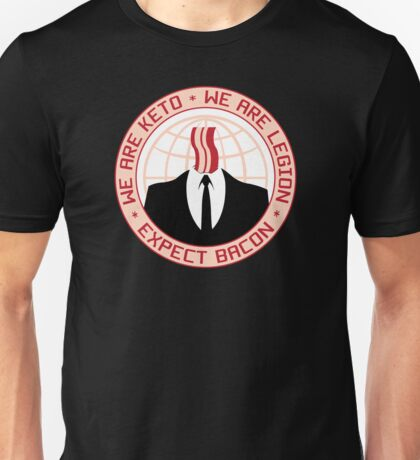We Are Keto - We Are Legion - Expect Bacon Unisex T-Shirt