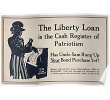 The Liberty Loan is the cash register of patriotism Has Uncle Sam rung up your bond purchase yet Poster