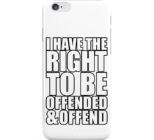 I Have the Right to be Offended iPhone Case/Skin