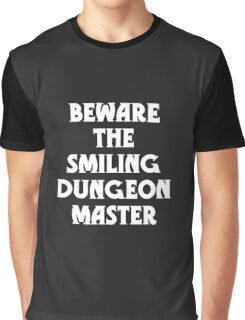 Beware the Smiling Dungeon Master Graphic T-Shirt