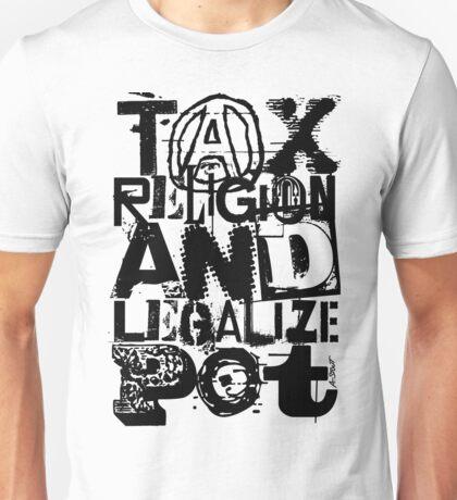 TAX RELIGION & LEGALIZE POT Unisex T-Shirt