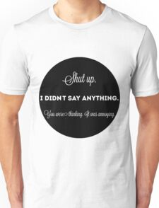 you were thinking Unisex T-Shirt
