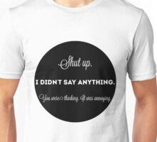 you were thinking Unisex T-Shirt