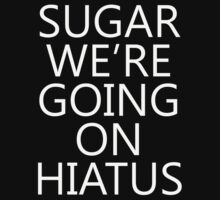 Fall Out Boy - Sugar We're Going On Hiatus by zmanator