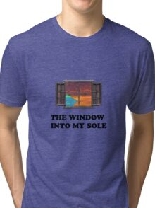 The window into my sole Tri-blend T-Shirt