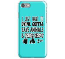 Drink Coffee Save Animals Take Naps iPhone Case/Skin