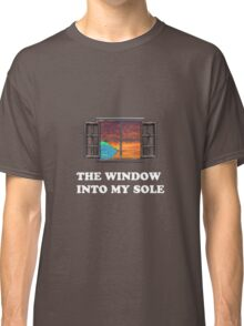 The window into my sole Classic T-Shirt