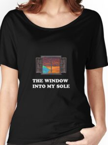 The window into my sole Women's Relaxed Fit T-Shirt