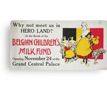 Why not meet us in Hero Land At the Belgian Childrens Milk Fund Opening November 24 at the Grand Central Palace Canvas Print