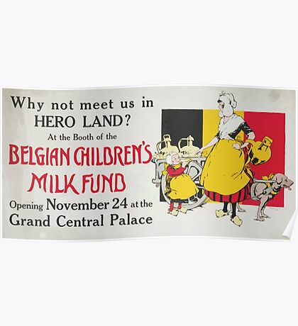 Why not meet us in Hero Land At the Belgian Childrens Milk Fund Opening November 24 at the Grand Central Palace Poster