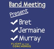 Flight of the Conchords - Band Meeting by Joe  McQuillan