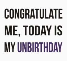 Today is my unbirthday by Gomet