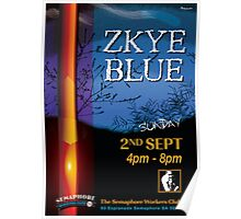 Zkye Blue -Blues Band at the Semaphore Workers Club Poster