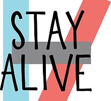 STAY ALIVE by Katie Thomas
