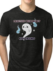 Practice Necromancy, Make Cute Friends Tri-blend T-Shirt
