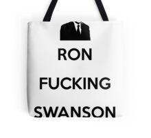Ron Swanson - Ron Fucking Swanson Tote Bag