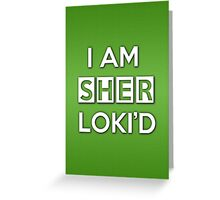 Sher Loki'd Greeting Card