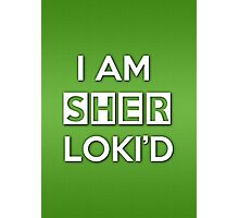 Sher Loki'd Photographic Print