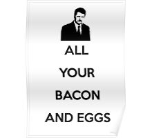 Ron Swanson - All Your Bacon And Eggs Poster