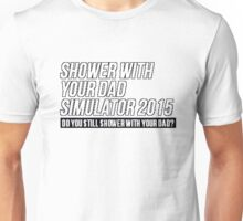 Shower With Your Dad Simulator - Logo Shirt Unisex T-Shirt