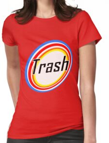 TRASH!!!!! Womens Fitted T-Shirt