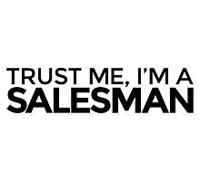 Trust me, I'm a Salesman Photographic Print