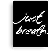 Yoga - Just breath. Canvas Print
