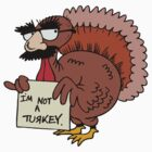 "Thanksgiving ""I'm Not A Turkey"" T-Shirt by HolidayT-Shirts"