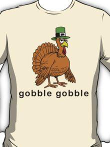 "Thanksgiving ""gobble gobble"" T-Shirt T-Shirt"