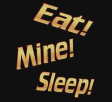 Eat! Mine! Sleep! by sk39