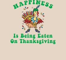 "Funny Thanksgiving ""Happiness Is Being Eating On Thanksgiving"" Womens Fitted T-Shirt"