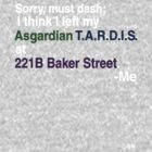 Left my Asgardian Tardis at 221B...White Print by ShubhangiK