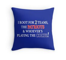 I Root for 2 Teams... Throw Pillow