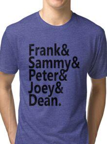 Frank & Sammy & Peter & Joey & Dean. Tri-blend T-Shirt