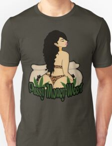 P*ssy Money Weed Unisex T-Shirt