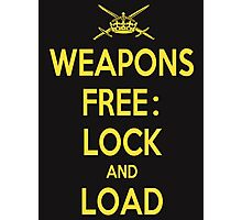 Weapons Free: Lock N Load Photographic Print