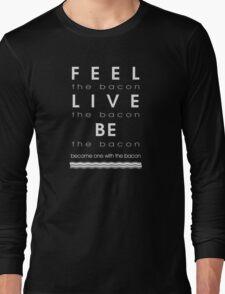 Bacon Feel The Bacon Long Sleeve T-Shirt