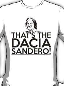 That's the Dacia Sandero! T-Shirt