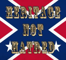 Heritage, Not Hatred Sticker