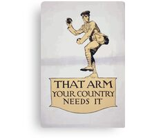 That arm your country needs it Canvas Print