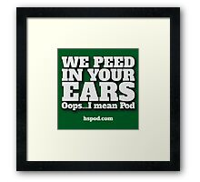 It's the past tense of Pod? Framed Print