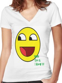 Imma Epic And I Know It T-Shirt Women's Fitted V-Neck T-Shirt