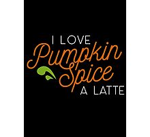 Punkin Spice is my life (half and half) Photographic Print