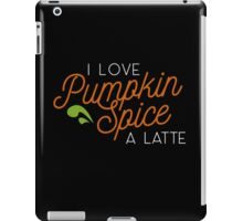 Punkin Spice is my life (half and half) iPad Case/Skin