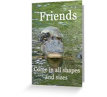 """Friends come in all shapes and sizes""  by Carter L. Shepard Greeting Card"