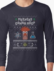 Meepers Gonna Meep - Ugly Christmas Long Sleeve T-Shirt