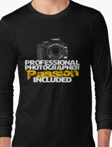 Professional Photographer - Passion Included Long Sleeve T-Shirt