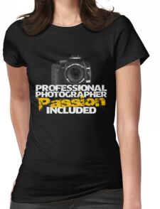 Professional Photographer - Passion Included Womens Fitted T-Shirt