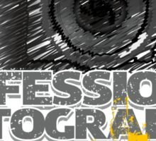 Professional Photographer - Passion Included Sticker