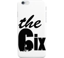The 6ix logo (with skyline) iPhone Case/Skin